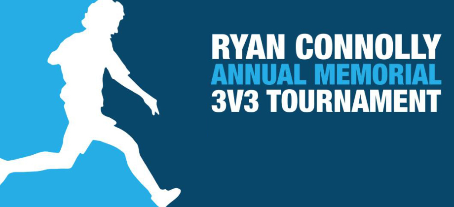 Ryan Connolly Annual Memorial 3v3 Tournament